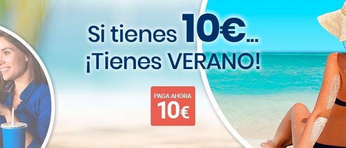 ¿Tienes 10€?… ¡Tienes verano!